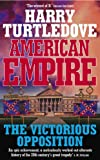Harry Turtledove American Empire: The Victorious Opposition
