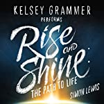 Rise and Shine: The Extraordinary Story of One Man's Journey from Near Death to Full Recovery | Simon Lewis