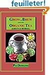 Grow & Brew Your Own Organic Tea: [Gr...