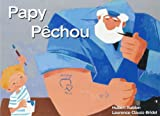 """Afficher """"Papy Pêchou"""""""