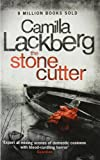 The Stonecutter (Patrick Hedstrom and Erica Falck, Book 3) Camilla Lackberg
