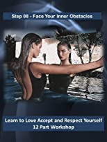 Eighth Stepping Stones to Love Yourself - Face Inner Obstacles to Relationships (Love Accept and Respect Yourself)