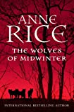 Anne Rice The Wolves of Mid-winter (The Wolf Gift Chronicles)