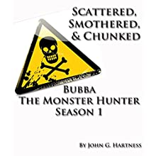 Scattered, Smothered, and Chunked: Bubba the Monster Hunter, Season 1 Audiobook by John G. Hartness Narrated by Andrew McFerrin