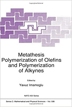 metathesis polymerization of olefins and polymerization of alkynes Metathesis polymerization of olefins and polymerization of alkynes.