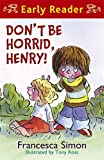Don't be Horrid, Henry! (Horrid Henry Early Reader)