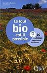Le tout bio est-il possible ? : 90 cl�s pour comprendre l'agriculture biologique par Bernard Le Buanec