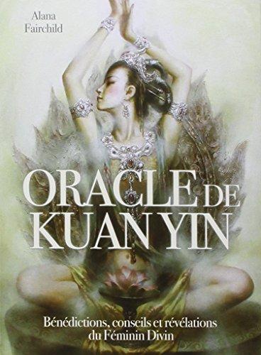 oracle-de-kuan-yin-benedictions-conseils-et-revelations-du-feminin-divin