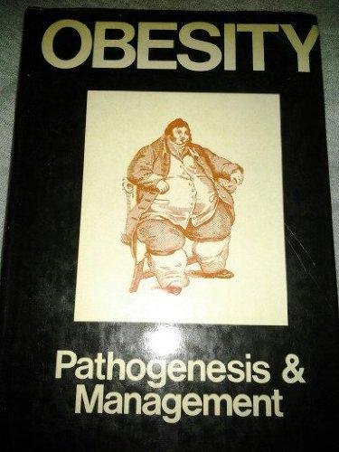 Obesity: Its Pathogenesis And Management