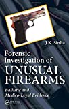 img - for Forensic Investigation of Unusual Firearms: Ballistic and Medico-Legal Evidence book / textbook / text book