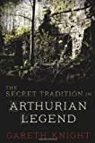 The Secret Tradition in Arthurian Legend