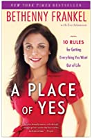 A Place of Yes: 10 Rules for Getting Everything You Want Out of Life (English Edition)