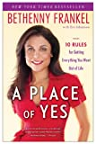 img - for A Place of Yes: 10 Rules for Getting Everything You Want Out of Life book / textbook / text book