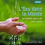 L'Eau dans le Monde: Les batailles pour la vie | Yves Lacoste