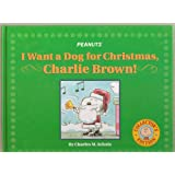 Peanuts I Want a Dog for Christmas, Charlie Brown! Collector's Edition by Charles M. Schulz published by Little Simon (2004) [Hardcover]