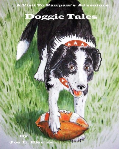 Doggie Tales: Volume 4 (A Visit to Pawpaw's)