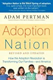 Adoption Nation: How the Adoption Revolution is Transforming Our Families -- and America (Non)