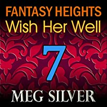Wish Her Well: Fantasy Heights, Book 7 (       UNABRIDGED) by Meg Silver Narrated by Audrey Lusk