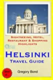 Helsinki Travel Guide: Sightseeing, Hotel, Restaurant & Shopping Highlights