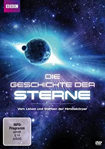 Die Geschichte der Sterne - Vom Leben und Sterben der Himmelskörper