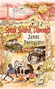 Speak Swahili, Dammit!: A tragic, funny African childhood