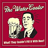 BCreative The Water Cooler What? They Couldn't Fill It With Beer? (Officially Licensed) Poster Small 12 X 12 Inches...