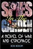 img - for Spies in the Garden by Bergin, Bob (2010) Paperback book / textbook / text book
