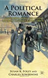 img - for A Political Romance: L on Gambetta, L onie L on and the Making of the French Republic, 1872-82 book / textbook / text book