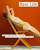 Herrmann Arnhold Bare Life: Bacon, Freud, Hockney and others. London artists working from life 1950-80