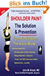 Shoulder Pain? The Solution & Prevent...