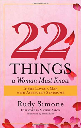 22 Things a Woman Must Know: If She Loves a Man With Asperger's Syndrome