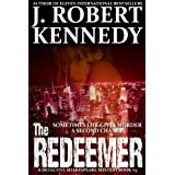 The Redeemer (A Detective Shakespeare Mystery, Book #3) (Detective Shakespeare Mysteries)by J. Robert Kennedy