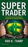 Super Trader: So erzielen Sie konstante Gewinne in steigenden und fallenden Märkten