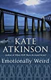 EMOTIONALLY WEIRD (055299734X) by KATE ATKINSON