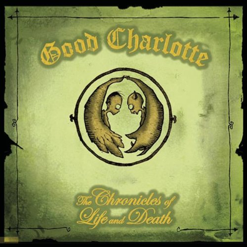 Chronicles of Life & Death Pt. 1 by Good Charlotte