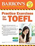 Practice Exercises for the TOEFL with...