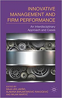 Innovative Management And Firm Performance: An Interdisciplinary Approach And Cases