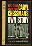 Cell 2455, Death Row: Caryl Chessmans Own Story
