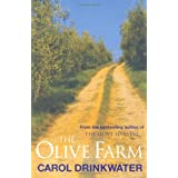 The Olive Farm: A Memoir of Life, Love, and Olive Oil in the South of France ~ Carol Drinkwater