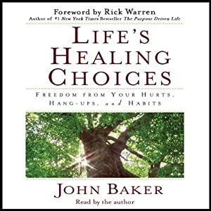 Life's Healing Choices: Freedom from Your Hurts, Hang-ups, and Habits | [John Baker]