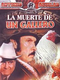 Amazon.com: La Muerte de Un Gallero: Antonio Aguilar, Mario Hernández