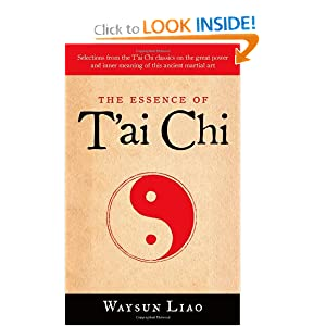 The Essence of T'ai Chi [Mass Market Paperback] — by Waysun Liao