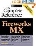 Fireworks(R) MX: The Complete Reference