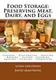 9781482081213: Food Storage: Preserving Meat, Dairy, and Eggs