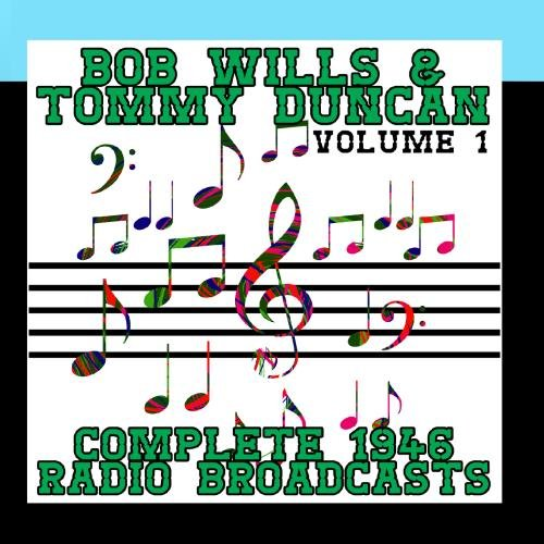 Complete 1946 Radio Broadcasts Volume 1 by Bob Wills & Tommy Duncan