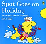 Spot Goes on Holiday Eric Hill