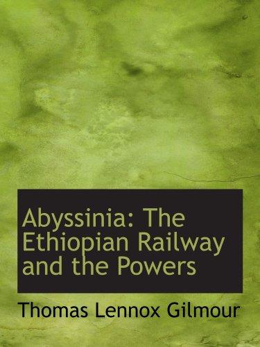 Abessinien: Die äthiopische Eisenbahn und der Befugnisse