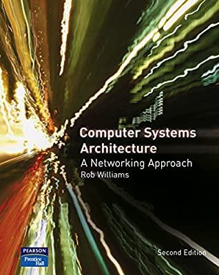 Computer Systems Architecture: a Networking Approach
