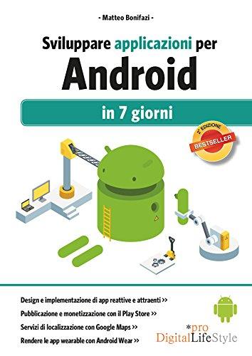 Sviluppare applicazioni per Android in 7 giorni PDF