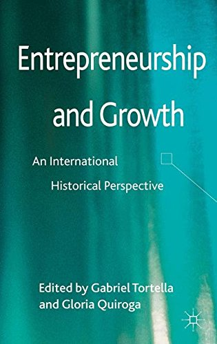 Entrepreneurship and Growth: An International Historical Perspective